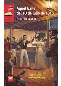Papel Aquel Baile Del 10 De Julio De 1816 (Novedad Febrero 2016)