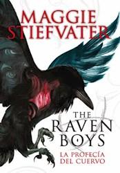 Libro La Profecia Del Cuervo  ( Libro 1 De La Saga The Raven Boys )