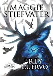 Libro El Rey Cuervo  ( Libro 4 De La Saga The Raven Boys )