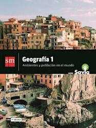 Libro Geografia 1  Ambientes Y Poblacion En El Mundo Savia