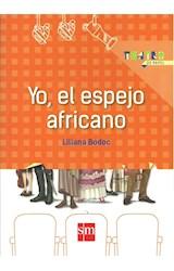 Papel YO EL ESPEJO AFRICANO (COLECCION TEATRO DE PAPEL) (RUSTICA)