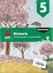 Libro Biciencia 5 Bonaerense   Ciencias Sociales / Ciencias Naturales  Savia