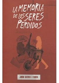 Papel La Memoria De Los Seres Perdidos - Nueva Edición