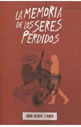 Papel MEMORIA DE LOS SERES PERDIDOS (COLECCION GRAN ANGULAR 3)