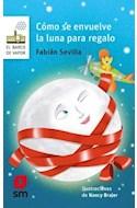Papel COMO SE ENVUELVE LA LUNA PARA REGALO (BARCO DE VAPOR BLANCO 48) (PRIMEROS LECTORES)