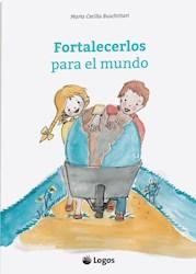 Libro Fortalecerlos Para El Mundo