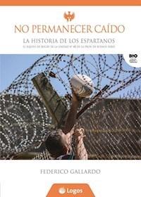 Libro No Permanecer Caido -La Historia De Los Espartanos 2Ed
