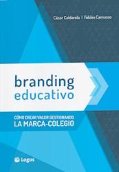Libro Branding Educativo : Como Crear Valor Gestionando La Marca Del Colegio