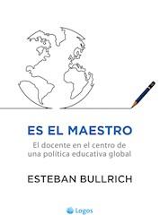Libro Es El Maestro : El Docente En El Centro De Una Politica Educativa Global