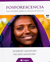 Libro Fosforescencia : Una Historia Sobre La Esencia De Influir
