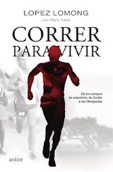 Libro Correr Para Vivir . De Los Campos De Sudan A La Olimpiadas