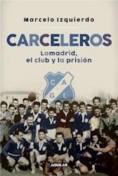 Papel Carceleros Lamadrid El Club Y La Prision