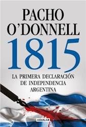 Papel 1815 - La Primera Declaracion De Independencia Argentina