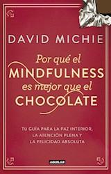 Papel POR QUE EL MINDFULNESS ES MEJOR QUE EL CHOCOLATE