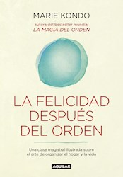 Libro La Felicidad Despues Del Orden