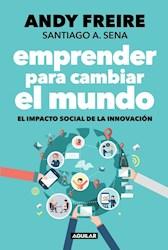 Libro Emprender Para Cambiar El Mundo