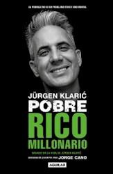 Libro Jurgen Klaric : Pobre Rico Millonario