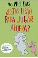 Papel ESTAS LISTO PARA JUGAR AFUERA (UN LIBRO DE ELEFANTE & CERDITA) (RUSTICO)