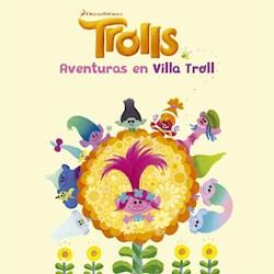 Libro Trolls : Aventuras En Villa Troll