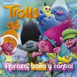 Libro Trolls : Abraza , Baila , Canta !