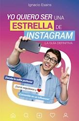 Libro Yo Quiero Ser Una Estrella De Instagram