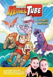 Libro El Planeta Dinotron ( Comic 1 De Mikeltube )