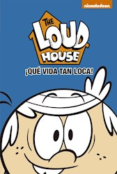Libro 4. The Loud House : Que Vida Tan Loca !