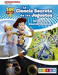 Libro Toy Story 4 : La Ciencia Secreta De Los Juguetes.