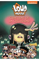 Libro 7. The Loud House : Criaturas De La Oscuridad