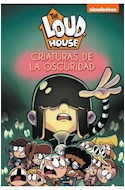 Papel CRIATURAS DE LA OSCURIDAD (THE LOUD HOUSE 7) [ILUSTRADO]