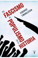 Papel DEL FASCISMO AL POPULISMO EN LA HISTORIA (RUSTICA)