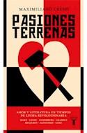 Papel PASIONES TERRENAS AMOR Y LITERATURA EN TIEMPOS DE LUCHA REVOLUCIONARIA (COLECCION PENSAMIENTO)