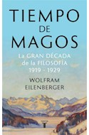 Papel TIEMPO DE MAGOS LA GRAN DECADA DE LA FILOSOFIA 1919-1929