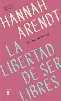 Libro La Libertad De Ser Libres