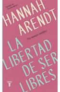 Papel LIBERTAD DE SER LIBRES UN ENSAYO INEDITO (EPILOGO DE THOMAS MEYER)