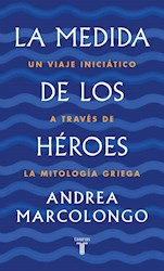 Libro La Medida De Los Heroes