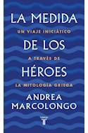 Papel MEDIDA DE LOS HEROES UN VIAJE INICIATICO A TRAVES DE LA MITOLOGIA GRIEGA