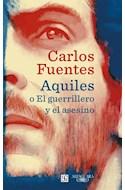 Papel AQUILES O EL GUERRILLERO Y EL ASESINO (COLECCION NARRATIVA HISPANICA) (RUSTICO)  (FONDO CULTURA