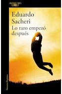 Papel LO RARO EMPEZO DESPUES (COLECCION NARRATIVA HISPANICA) (RUSTICA)