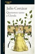 Papel QUEREMOS TANTO A GLENDA (COLECCION NARRATIVA HISPANICA) (RUSTICA)