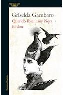 Papel QUERIDO IBSEN SOY NORA / EL DON (COLECCION NARRATIVA HISPANICA) (RUSTICA)