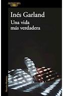 Papel UNA VIDA MAS VERDADERA (COLECCION NARRATIVA HISPANICA) (RUSTICA)
