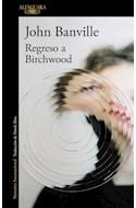 Papel REGRESO A BIRCHWOOD (COLECCION NARRATIVA INTERNACIONAL) (RUSTICA)