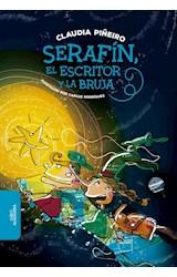 Papel SERAFIN EL ESCRITOR Y LA BRUJA (ILUSTRADO) (BIBLIOTECA INFANTIL Y JUVENIL) (+9 AÑOS)