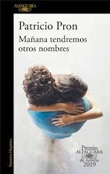 Libro Mañana Tendremos Otros Nombres ( Premio Alfaguara 2019 )