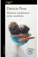 Papel MAÑANA TENDREMOS OTROS NOMBRES (COLECCION NARRATIVA HISPANICA) (PREMIO ALFAGUARA DE NOVELA 2019)