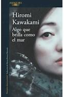 Papel ALGO QUE BRILLA COMO EL MAR (COLECCION NARRATIVA INTERNACIONAL) (TRAD. DE MARINA BORNAS MONTAÑA)