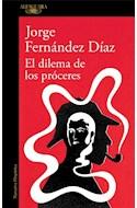 Papel DILEMA DE LOS PROCERES (COLECCION NARRATIVA HISPANICA)