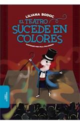 Papel TEATRO SUCEDE EN COLORES (+9 AÑOS) (ILUSTRADO) (BOLSILLO)