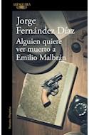 Papel ALGUIEN QUIERE VER MUERTO A EMILIO MALBRAN (COLECCION NARRATIVA HISPANICA)